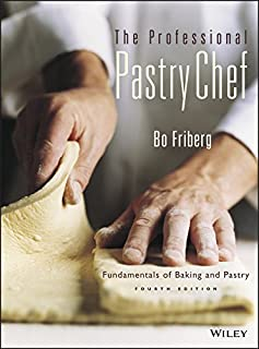 the professional pastry chef : fundamentals of baking and pastry