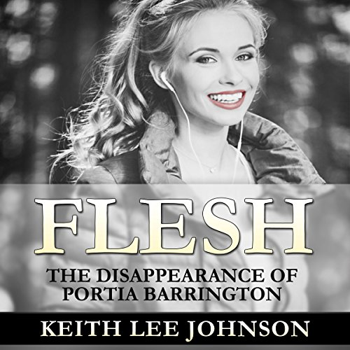 Flesh: The Disappearance of Portia Barrington audiobook cover art