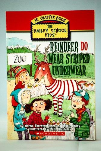 Reindeer Do Wear Striped Underwear (The Bailey School Kids, Jr. Chapter Book)