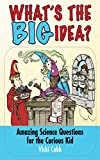 What's the BIG Idea?: Amazing Science Questions for the Curious Kid (English Edition)