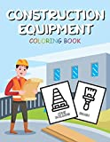 Construction Equipment Coloring Book: for Toddlers Ages 2-4 Preschool Activity Little Gift Help Children Girl Boy Kid Art Simple Town Giant Craft ... Crayon Land Drawing Picture Ultimate Happy Go
