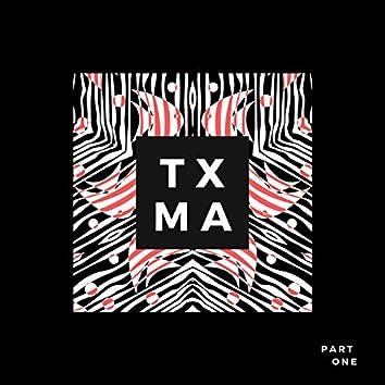 Txma, Pt. 1