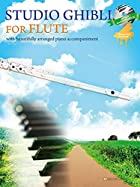 ピアノ伴奏譜&ピアノ伴奏CD付 STUDIO GHIBLI FOR FLUTE(フルートで奏でるスタジオジブリ)