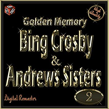 Golden Memory: Bing Crosby & The Andrews Sisters, Vol. 2