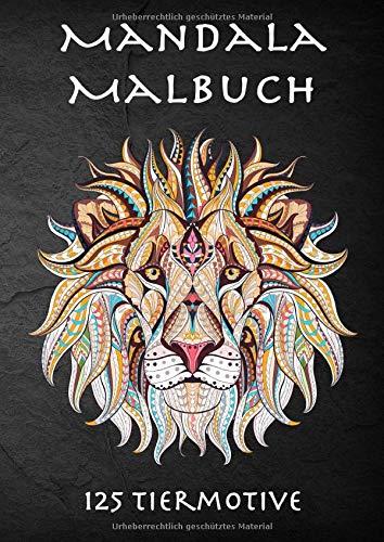 125 Tiere Mandala Malbuch: XXL Malbuch mit Mandala Tiermotiven zum Entspannen und zur Förderung der Kreativität I in DIN A4