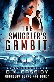 The Smuggler's Gambit (Moonglow Guardians Book 1) by [DK Cassidy, Crystal Watanabe]