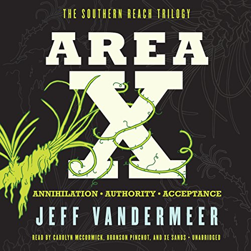 Area X     The Southern Reach Trilogy - Annihilation, Authority, Acceptance              By:                                                                                                                                 Jeff VanderMeer                               Narrated by:                                                                                                                                 Carolyn McCormick,                                                                                        Bronson Pinchot,                                                                                        Xe Sands                      Length: 26 hrs and 14 mins     3,491 ratings     Overall 3.7