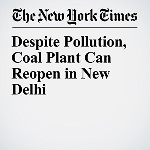 Despite Pollution, Coal Plant Can Reopen in New Delhi copertina