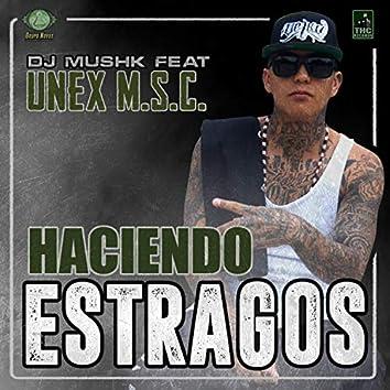 Haciendo Estragos (feat. Unex M.S.C.)