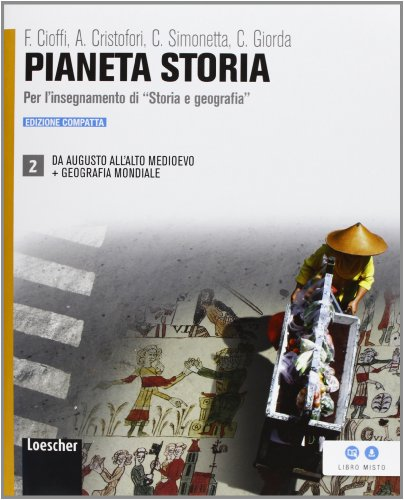 Pianeta storia. Ediz. compatta. Per le Scuole superiori. Con espansione online. Da Augusto all'alto Medioevo-Geografia mondiale (Vol. 2)