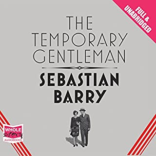 The Temporary Gentleman                   By:                                                                                                                                 Sebastian Barry                               Narrated by:                                                                                                                                 Frank Grimes                      Length: 7 hrs and 21 mins     58 ratings     Overall 3.9