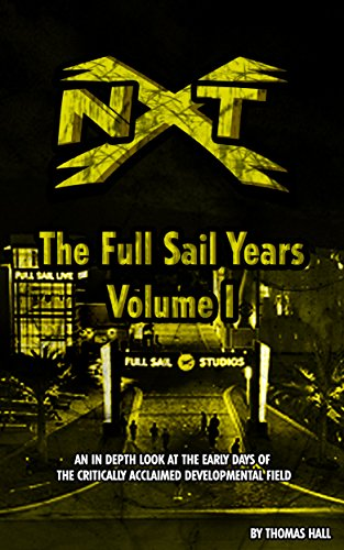 NXT: The Full Sail Years Volume I (English Edition)