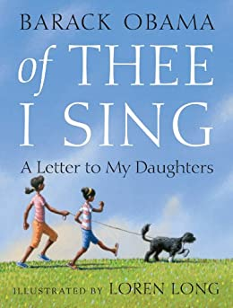 Of Thee I Sing: A Letter to My Daughters by [Barack Obama, Loren Long]