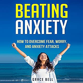 Beating Anxiety     How to Overcome Fear, Worry, and Anxiety Attacks              By:                                                                                                                                 Grace Bell                               Narrated by:                                                                                                                                 Chris Brinkley                      Length: 1 hr and 1 min     2 ratings     Overall 5.0