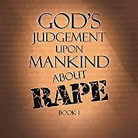 God's Judgement upon Mankind About Rape