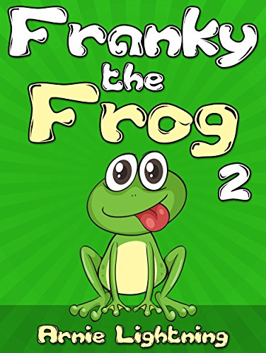 Franky the Frog 2: Short Stories, Funny Jokes, and Fun Activities! (Early Bird Reader Book 4)