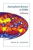 Atmospheric Science at NASA: A History (New Series in NASA History) (English Edition)