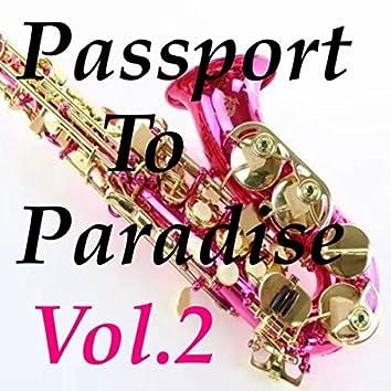 Pasport To Paradise, Vol.2