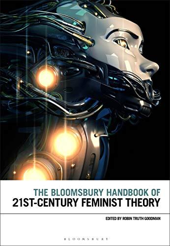 The Bloomsbury Handbook of 21st-Century Feminist Theory (Bloomsbury Handbooks)