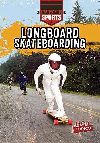 Longboard Skateboarding (Daredevil Sports, Band 1)