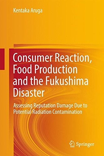 Consumer Reaction, Food Production and the Fukushima Disaster: Assessing Reputation Damage Due to Potential Radiation Contaminationの詳細を見る