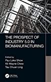 The Prospect of Industry 5.0 in Biomanufacturing (English Edition)