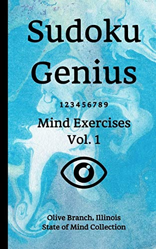 Sudoku Genius Mind Exercises Volume 1: Olive Branch, Illinois State of Mind Collection