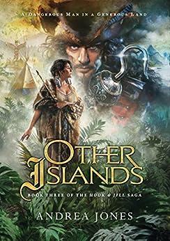 Other Islands: Book Three of the Hook & Jill Saga (English Edition) par [Andrea Jones, Erik Hollander]