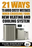 21 maneras de evitar errores costosos al elegir tu nuevo sistema de calefacción y refrigeración