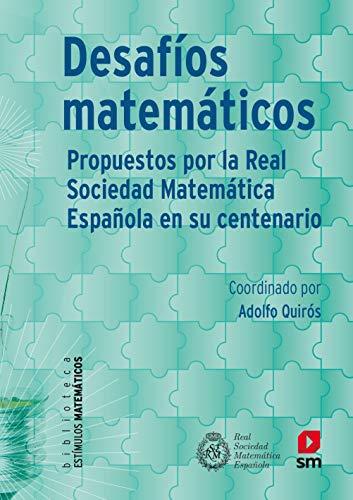 Desafíos Matemáticos: propuestos por la Real Sociedad Matemática Española en su centenario: 2 (Estímulos Matemáticos)