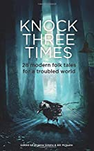 Knock Three Times: 28 modern folk tales for a world in trouble (There was a knock at the door)