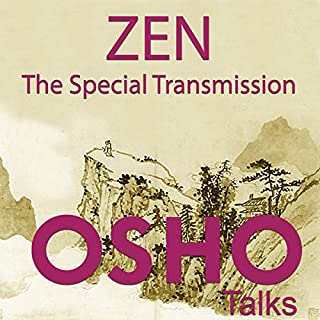 Zen: The Special Transmission                   Written by:                                                                                                                                 OSHO                               Narrated by:                                                                                                                                 OSHO                      Length: 18 hrs and 36 mins     2 ratings     Overall 5.0