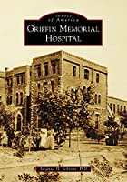 Griffin Memorial Hospital (Images of America)