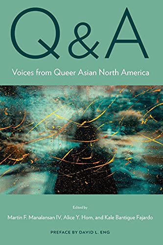 Q&A: Voices from Queer Asian North America (Asian American History & Cultu)