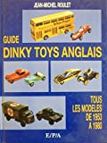 Le guide des Dinky Toys anglais : 1953-1980