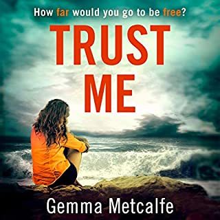 Trust Me                   Written by:                                                                                                                                 Gemma Metcalfe                               Narrated by:                                                                                                                                 Juliette Burton                      Length: 8 hrs and 23 mins     Not rated yet     Overall 0.0