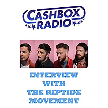 Interview with the Riptide Movement on Cashbox Radio