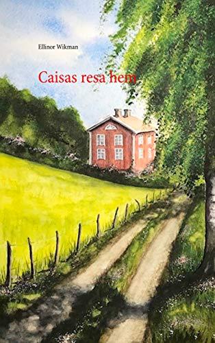 Caisas resa hem (Swedish Edition)