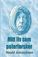 Mitt liv som polarforsker