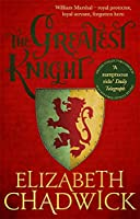 The Greatest Knight: A gripping novel about William Marshal - one of England's forgotten heroes