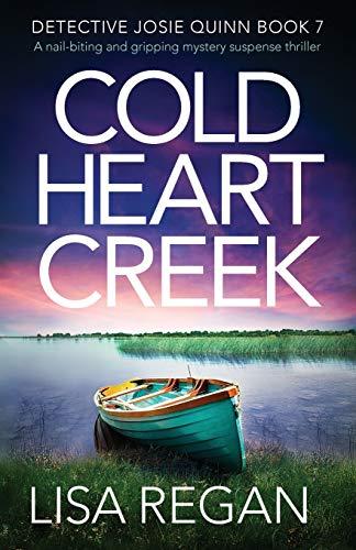 Cold Heart Creek: A nail-biting ...