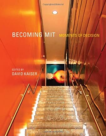 Becoming MIT: Moments of Decision (The MIT Press) (English Edition)