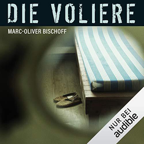 Die Voliere                   Autor:                                                                                                                                 Marc-Oliver Bischoff                               Sprecher:                                                                                                                                 Yara Blümel                      Spieldauer: 12 Std. und 19 Min.     22 Bewertungen     Gesamt 4,3