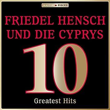 Masterpieces presents Friedel Hensch und die Cyprys: 10 Greatest Hits