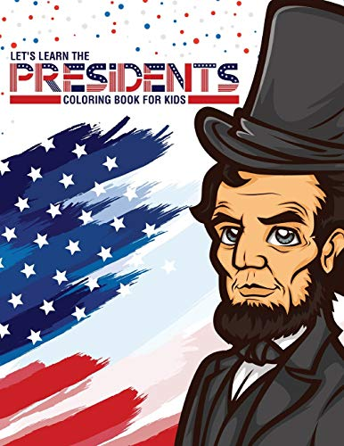 Compare Textbook Prices for Let's Learn The Presidents Coloring Book For Kids: Ages 4-8 - History - Presidential Learning Assignment - Lesson Plan Illustrated Edition ISBN 9781649301963 by Larson, Patricia