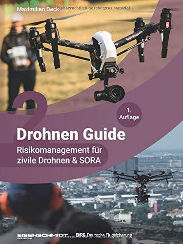 Drohnen Guide, Band 2 - Risikomanagement für zivile Drohnen & SORA