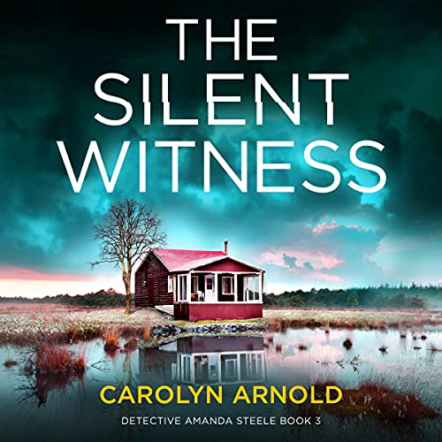 The Silent Witness Audiobook By Carolyn Arnold cover art