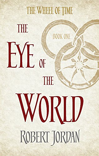 The Eye Of The World: Book 1 of the Wheel of Time: Book 1 of the Wheel of Time (Soon to be a major TV series)