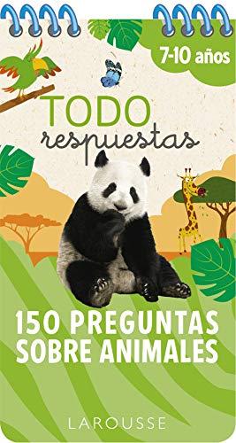 Todo respuestas.150 preguntas sobre animales (LAROUSSE - Infantil / Juvenil - Castellano - A partir de 8 años)