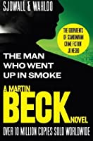 The Man Who Went Up in Smoke (A Martin Beck Novel) by Maj Sjowall and Per Wahloo(1905-07-03)